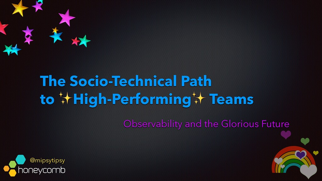 @mipsytipsy The Socio-Technical Path to ✨High-P...