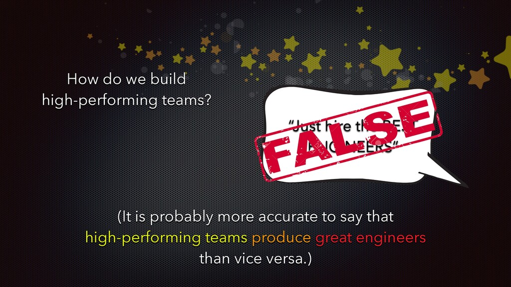 """How do we build high-performing teams? """"Just hi..."""