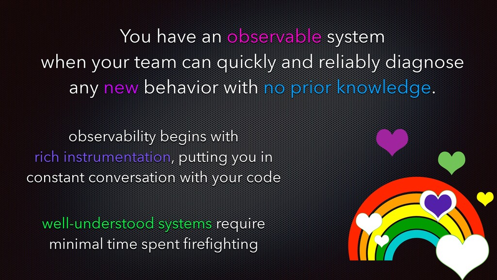 You have an observable system when your team ca...