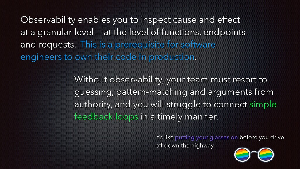Without observability, your team must resort to...