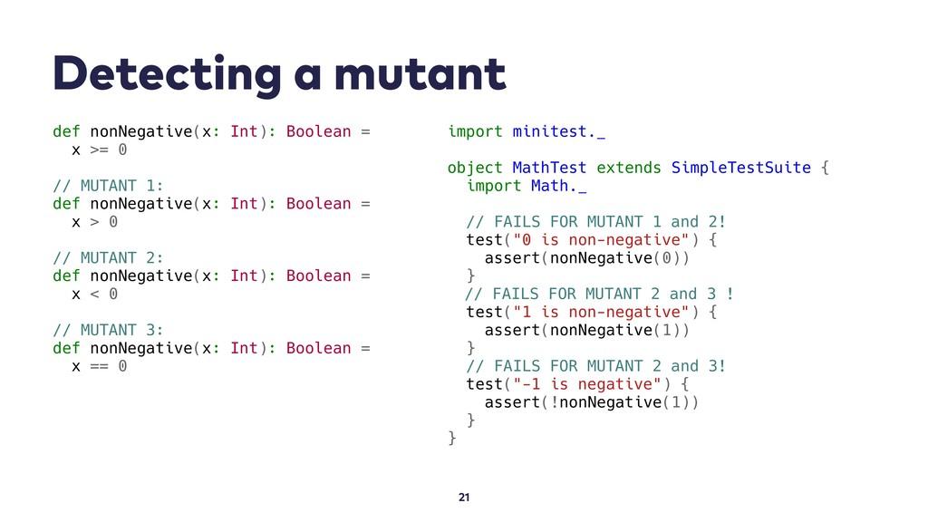 Detecting a mutant 21 def nonNegative(x: Int): ...