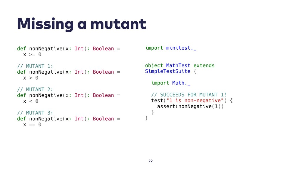 Missing a mutant 22 def nonNegative(x: Int): Bo...
