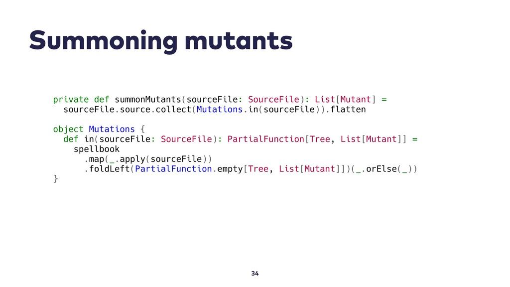 Summoning mutants 34 private def summonMutants(...