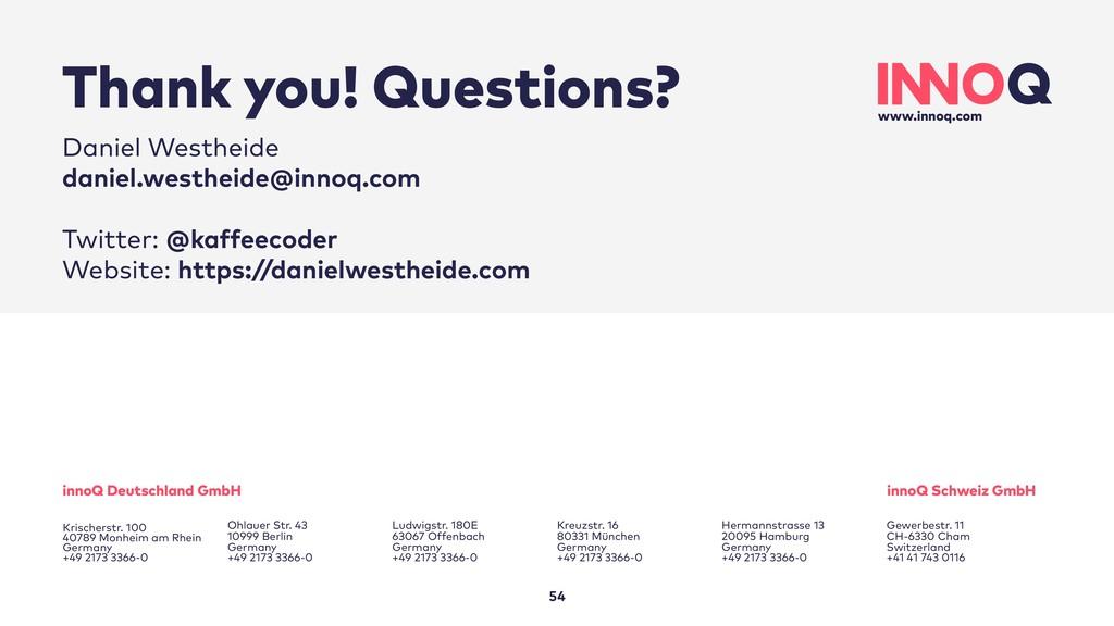 Thank you! Questions? 54 Daniel Westheide danie...