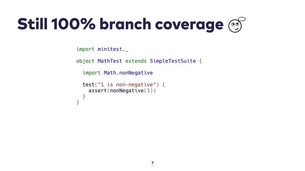 Still 100% branch coverage  7 import minitest._...