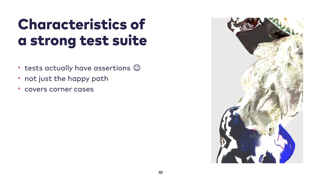 Characteristics of a strong test suite 10 • tes...