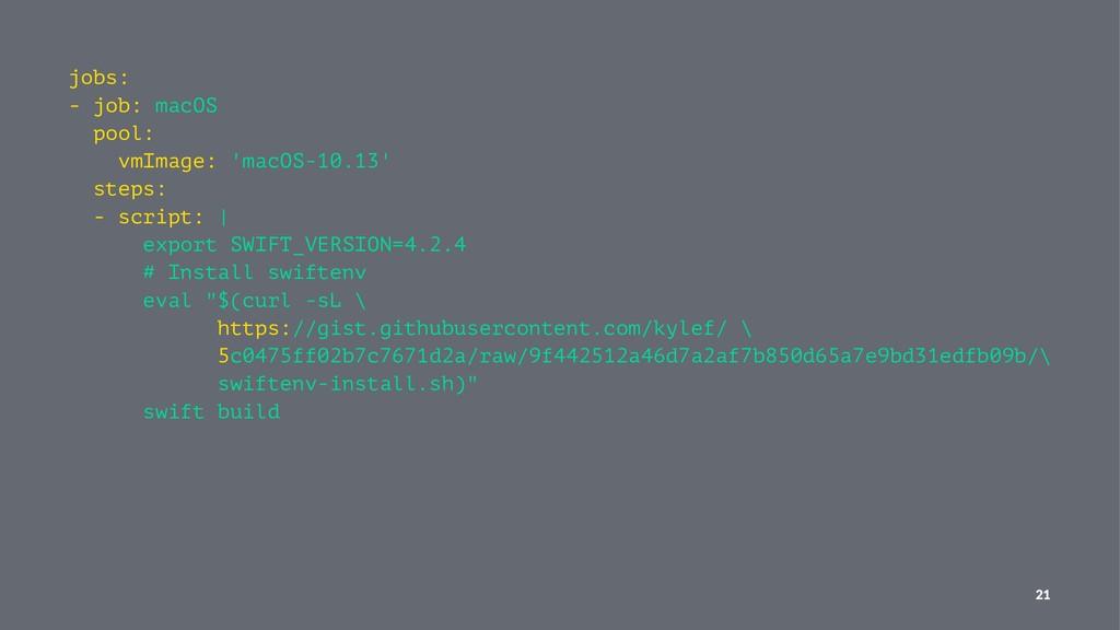 jobs: - job: macOS pool: vmImage: 'macOS-10.13'...