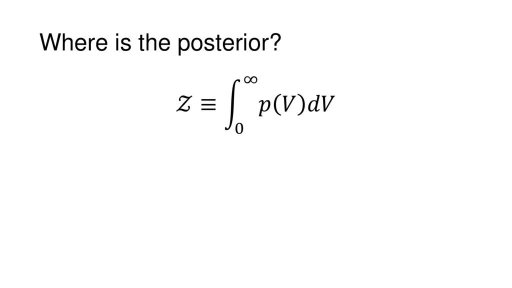 Where is the posterior?  ≡ 0 ∞