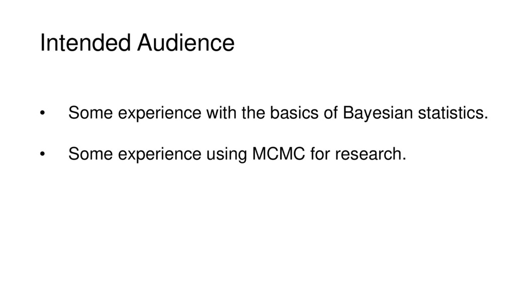 Intended Audience • Some experience with the ba...