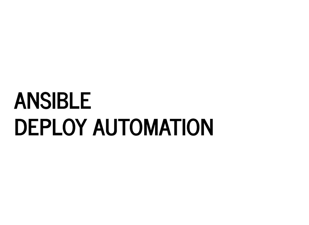 ANSIBLE ANSIBLE DEPLOY AUTOMATION DEPLOY AUTOMA...