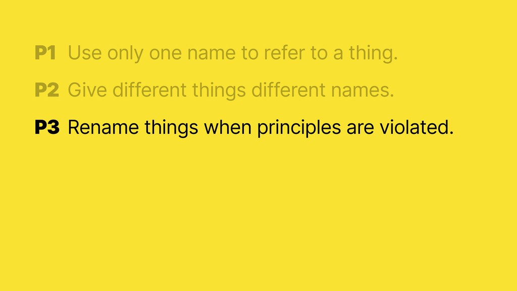 P1 Rename things when principles are violated.