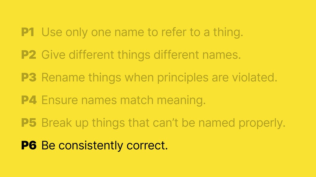 P1 Be consistently correct.