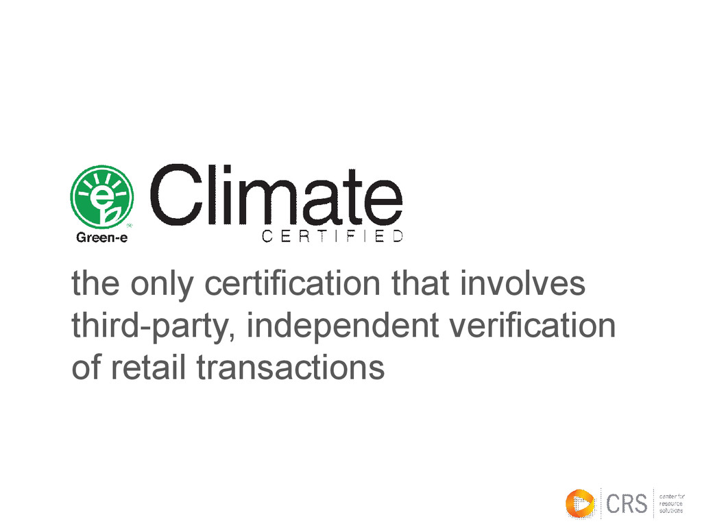 the only certification that involves third-part...