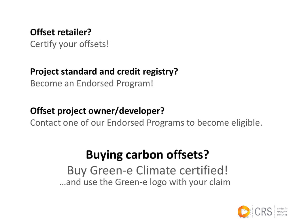 Buying carbon offsets? Buy Green-e Climate cert...