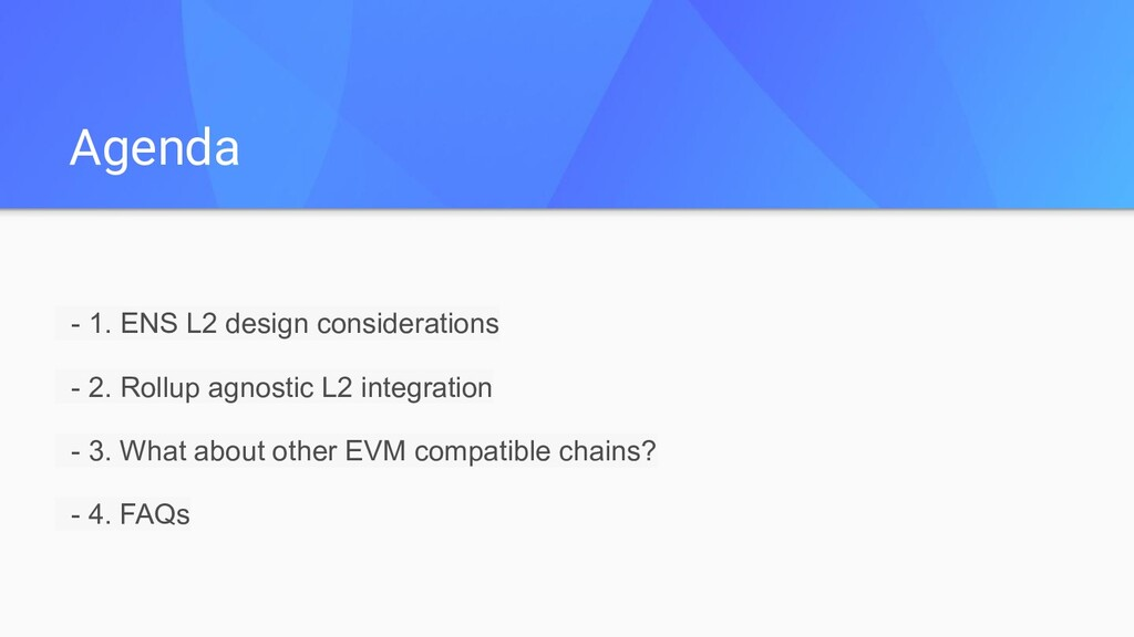 Agenda - 1. ENS L2 design considerations - 2. R...