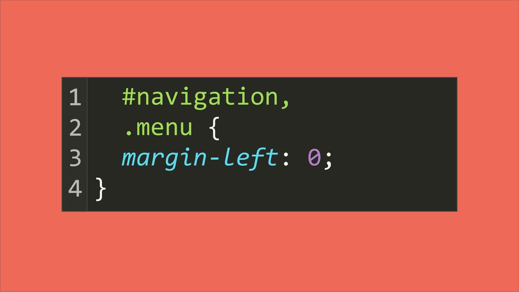 #navigation,   .menu {   ...