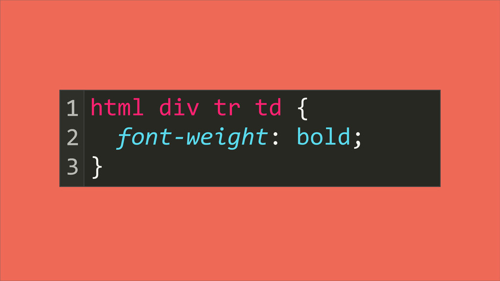 html div tr td {   font-‐wei...