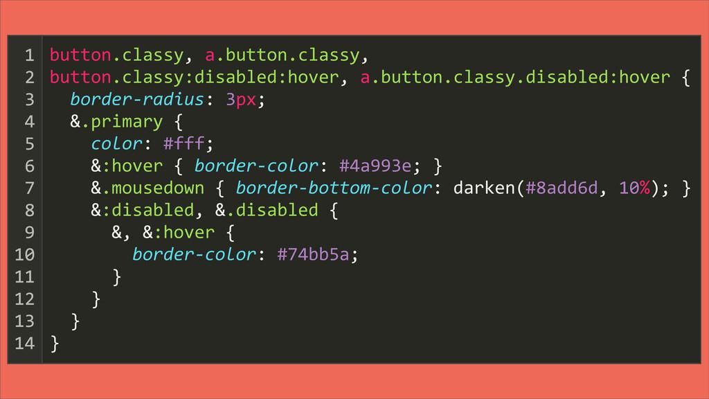 button.classy, a.button.classy, button.class...