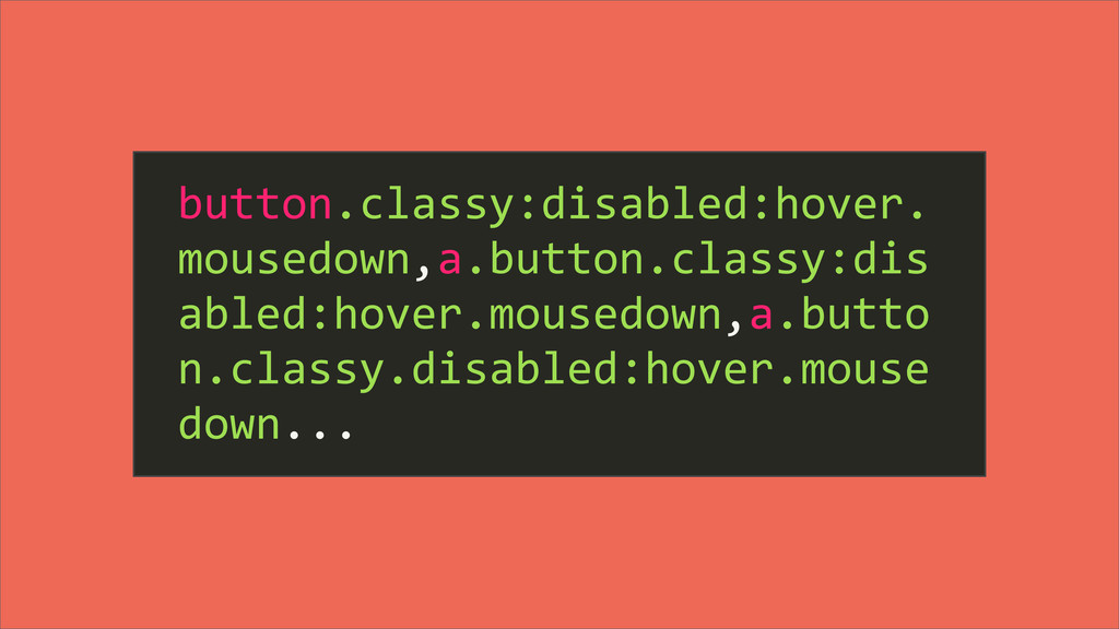button.classy:disabled:hover. mousedown,a.butto...