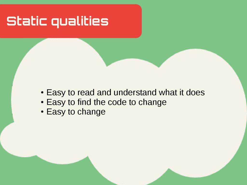 Static qualities Hidden Slide Slower ● Easy to ...