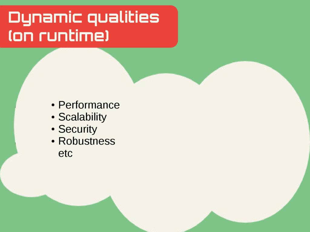 Dynamic qualities (on runtime) Hidden Slide Slo...