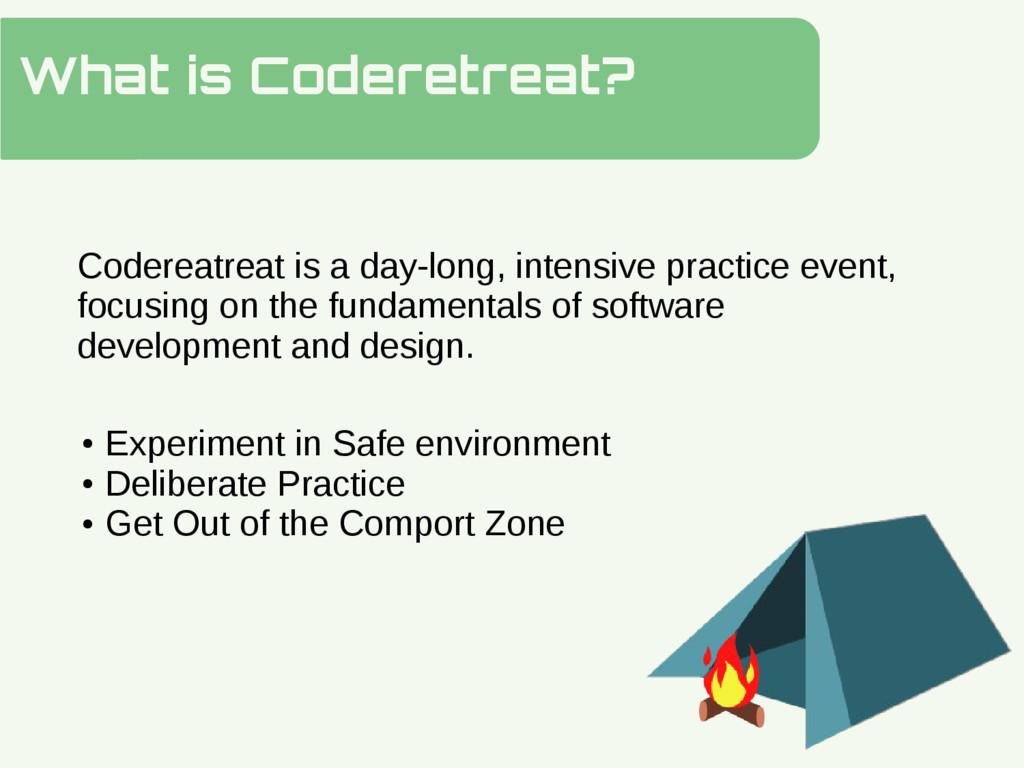 What is Coderetreat? Hidden Slide Slower Codere...