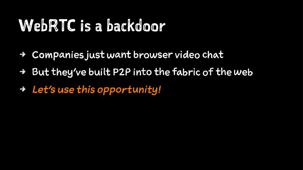 WebRTC is a backdoor 4 Companies just want brow...