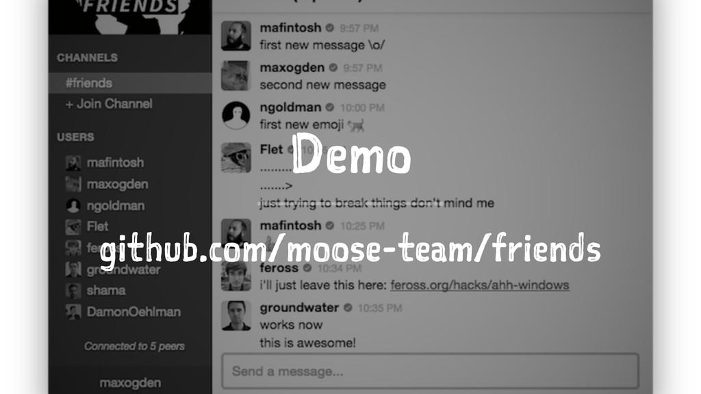 Demo github.com/moose-team/friends