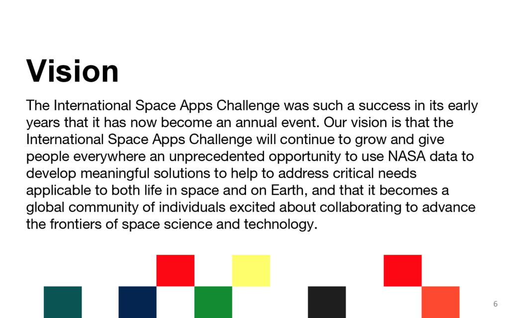 The International Space Apps Challenge was such...