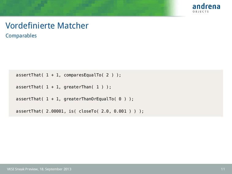 Vordefinierte Matcher Comparables assertThat( 1 ...
