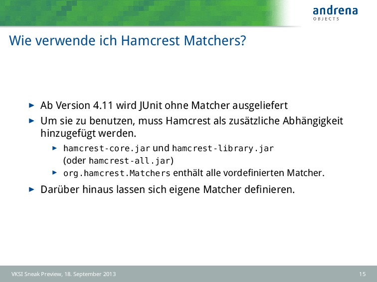 Wie verwende ich Hamcrest Matchers? Ab Version ...