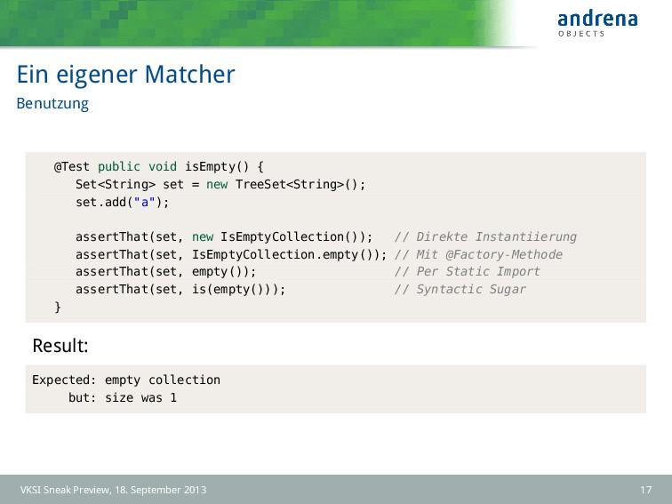 Ein eigener Matcher Benutzung @Test public void...