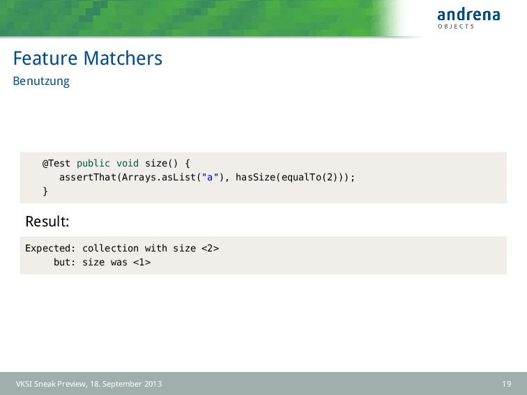 Feature Matchers Benutzung @Test public void si...