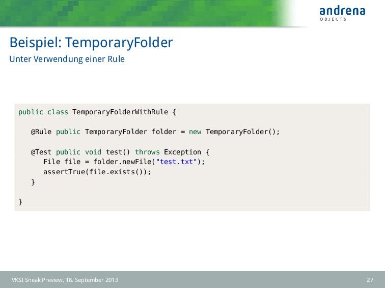Beispiel: TemporaryFolder Unter Verwendung eine...