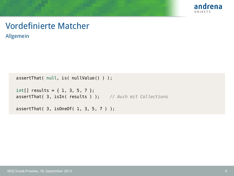 Vordefinierte Matcher Allgemein assertThat( null...