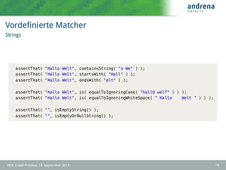 """Vordefinierte Matcher Strings assertThat( """"Hallo..."""