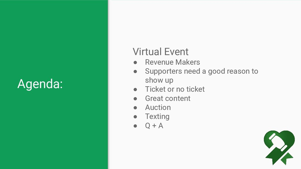 Agenda: Virtual Event ● Revenue Makers ● Suppor...