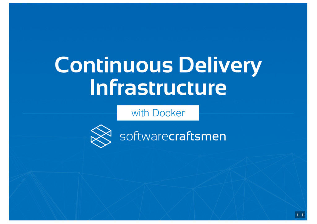 Continuous Delivery Infrastructure 1 . 1 with D...