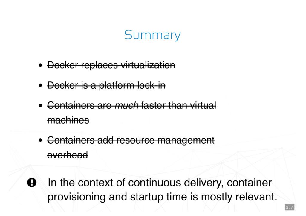 Summary Docker replaces virtualization Docker i...