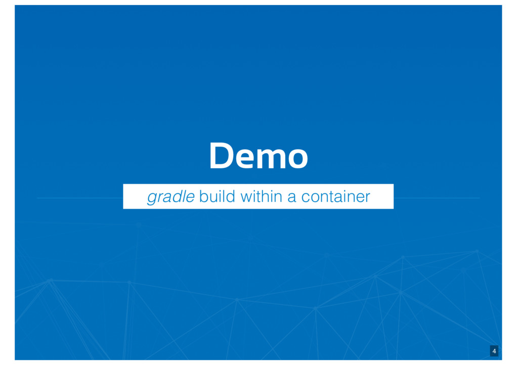 Demo 4 gradle build within a container