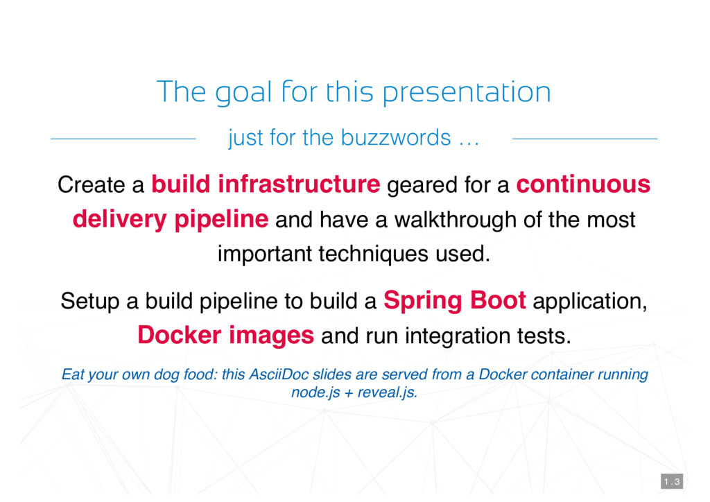 The goal for this presentation Create a build i...