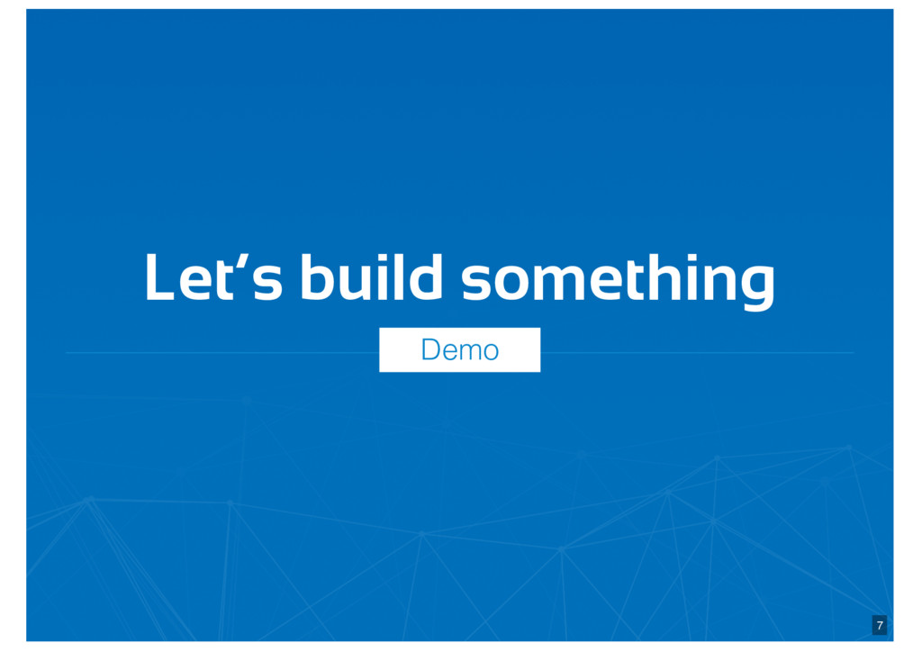 Let's build something 7 Demo