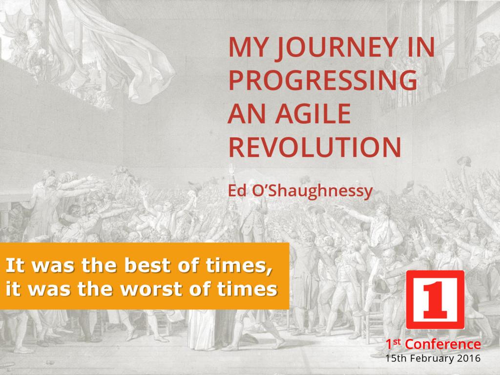 MY JOURNEY IN PROGRESSING AN AGILE REVOLUTION E...