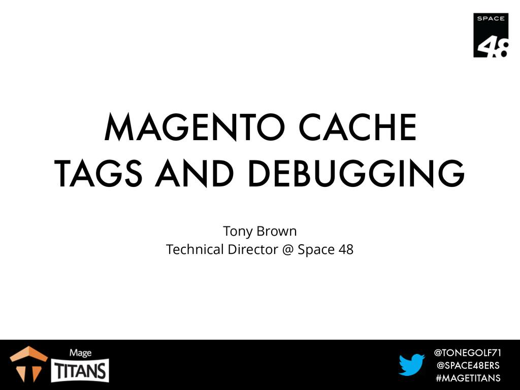 @TONEGOLF71 @SPACE48ERS #MAGETITANS MAGENTO CAC...