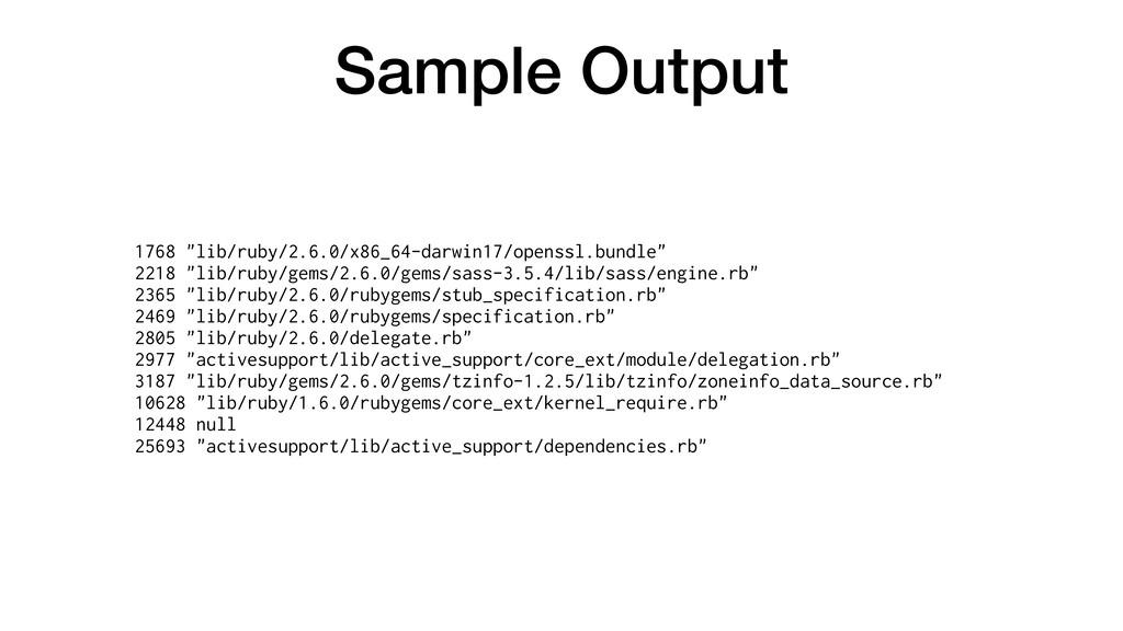 "Sample Output 1768 ""lib/ruby/2.6.0/x86_64-darwi..."