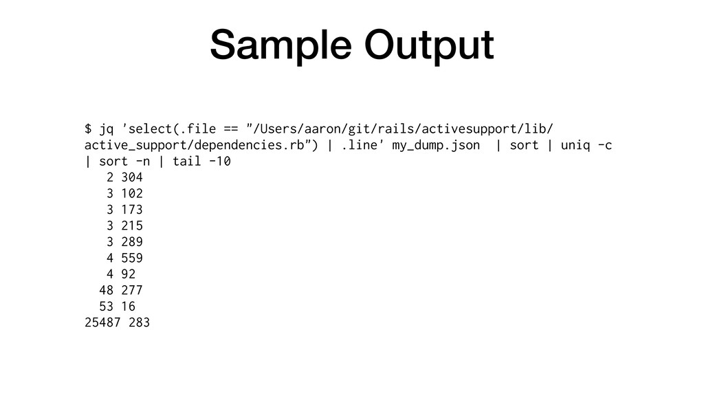 "Sample Output $ jq 'select(.file == ""/Users/aar..."