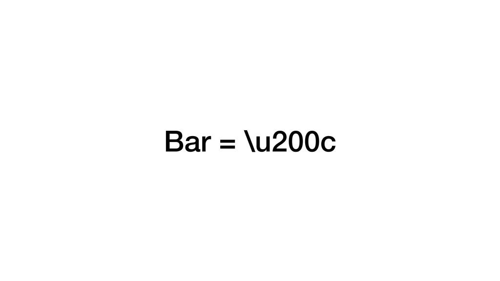 Bar = \u200c