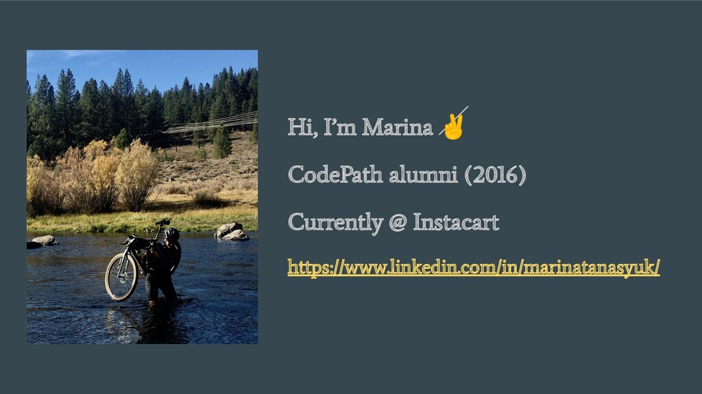 Hi, I'm Marina ✌ CodePath alumni (2016) Current...