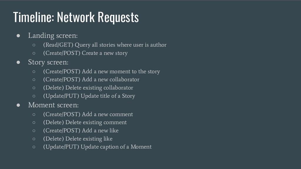 Timeline: Network Requests ● Landing screen: ○ ...