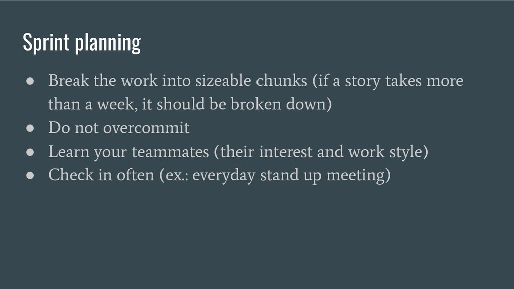Sprint planning ● Break the work into sizeable ...